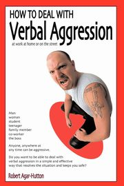 How to Deal with Verbal Aggression, Agar-Hutton Robert