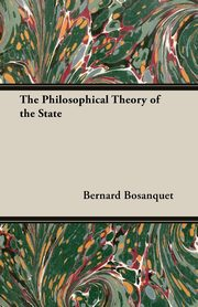 The Philosophical Theory of the State, Bosanquet Bernard
