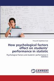 How psychological factors effect on students' performance in statistic, Sepehrian Azar Firouzeh