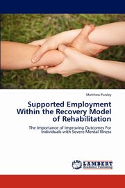 Supported Employment Within the Recovery Model of Rehabilitation, Pursley Matthew