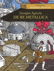 De Re Metallica, Agricola Georgius
