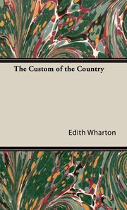 The Custom of the Country, Wharton Edith