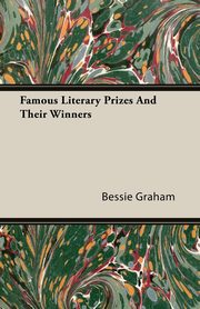 Famous Literary Prizes And Their Winners, Graham Bessie