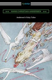 Andersen's Fairy Tales (with and Introduction by Edmund Gosse), Andersen Hans Christian