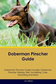 Doberman Pinscher Guide Doberman Pinscher Guide Includes, Walker Ian
