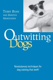 Outwitting Dogs, First Edition, Ryan Terry