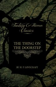 The Thing on the Doorstep, Lovecraft H. P.