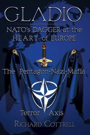 Gladio, Nato's Dagger at the Heart of Europe, Cottrell Richard