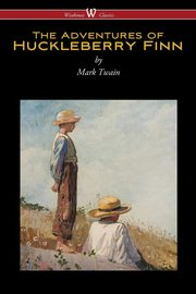 The Adventures of Huckleberry Finn (Wisehouse Classics Edition), Twain Mark
