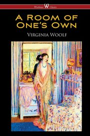 A Room of One's Own (Wisehouse Classics Edition), Woolf Virginia