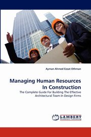 Managing Human Resources In Construction, Othman Ayman Ahmed Ezzat