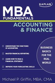 ksiazka tytuł: MBA Fundamentals Accounting and Finance autor: Griffin Michael P.