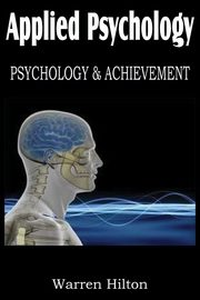 Applied Psychology, Psychology and Achievement, Hilton Warren