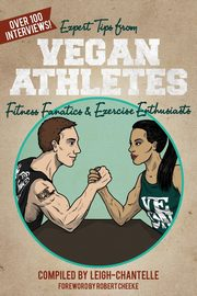 Expert Tips from Vegan Athletes, Fitness Fanatics and Exercise Enthusiasts,