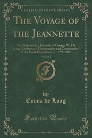 The Voyage of the Jeannette, Vol. 2 of 2, Long Emma de