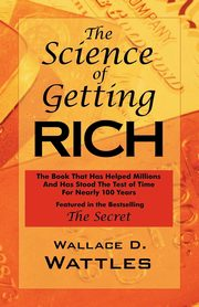 The Science of Getting Rich, Wattles Wallace D.
