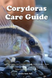 ksiazka tytuł: Corydoras Care Guide. Corydoras Catfish Care Featuring autor: Hunt PhD. Sheila