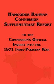 Hamoodur Rahman Commission of Inquiry Into the 1971 India-Pakistan War, Supplementary Report, Pakistan