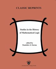 Studies in the History of Mathematical Logic,