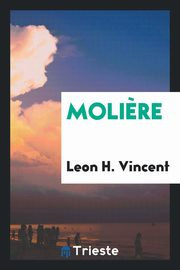 Moli?re, Vincent Leon H.