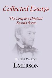 Collected Essays, Emerson Ralph Waldo