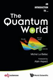 QUANTUM WORLD, THE, LE BELLAC MICHEL