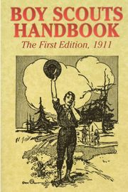 Boy Scouts Handbook  (The First Edition), 1911, Boy Scouts of America