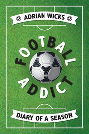 Football Addict, Wicks Adrian