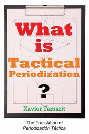 What is Tactical Periodization?, Tamarit Xavier