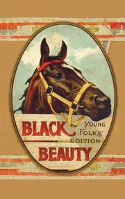 Black Beauty, Young Folks' Edition - Abridged with Original Illustrations, Sewell Anna
