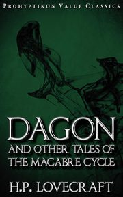 ksiazka tytuł: Dagon and Other Tales of the Macabre Cycle autor: Lovecraft H. P.