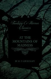 At the Mountains of Madness (Fantasy and Horror Classics), Lovecraft H. P.