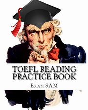 TOEFL Reading Practice Book, Exam SAM