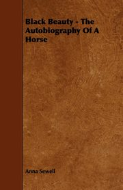 Black Beauty - The Autobiography of a Horse, Sewell Anna