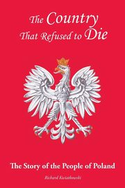 The Country That Refused to Die, Kwiatkowski Richard