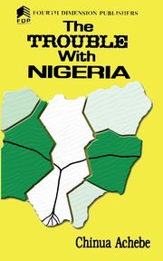 The Trouble with Nigeria, Achebe Chinua