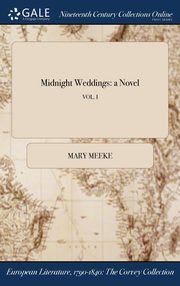 Midnight Weddings, Mary Meeke