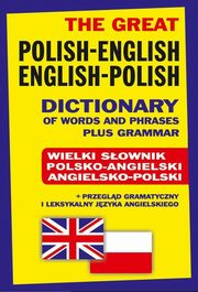 ksiazka tytuł: The Great Polish-English English-Polish Dictionary of Words and Phrases plus Grammar autor: Gordon Jacek