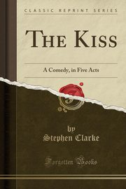 The Kiss, Clarke Stephen