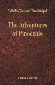 The Adventures of Pinocchio (World Classics, Unabridged), Collodi Carlo
