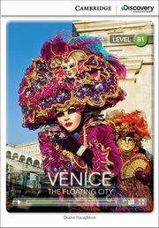 Venice: The Floating City Intermediate Book with Online Access, Naughton Diane