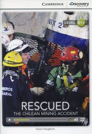 Rescued: The Chilean Mining Accident Intermediate Book with Online Access, Naughton Diane