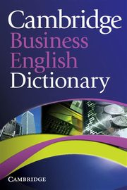 Cambridge Business English Dictionary,