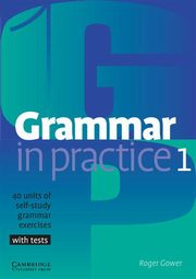 Grammar in Practice 1 Beginner, Gower Roger