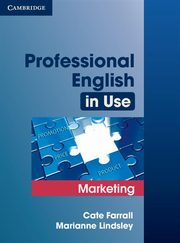 Professional English in Use Marketing, Farrall Cate, Lindsley Marianne