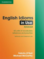 English Idioms in Use Advanced, O'Dell Felicity, McCarthy Michael