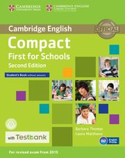 Compact First for Schools Student's Book without Answers + CD with Testbank, Thomas Barbara, Matthews Laura