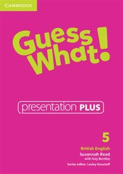 Guess What! 5 Presentation Plus British English, Reed Susannah, Bentley Kay
