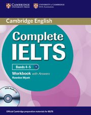 Complete IELTS Bands 4-5 Workbook with Answers + CD, Wyatt Rawdon