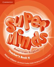 Super Minds American English 4 Teacher's Book 4, Williams Melanie, Puchta Herbert, Gerngross Günter, Lewis-Jones Peter